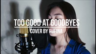 Too Good At Goodbyes - Sam Smith (Cover by Rufina Guerrero)