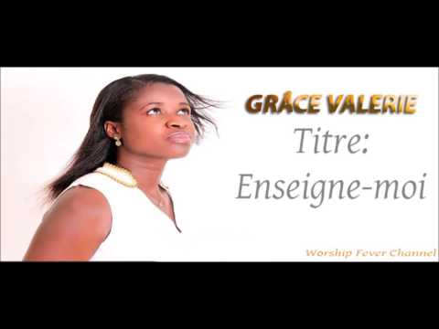 Grace Valerie - Enseigne moi  | ** Worship Fever Channel **