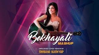 Bekhayali Mashup | Unplugged cover Version by SHIBANI KASHYAP
