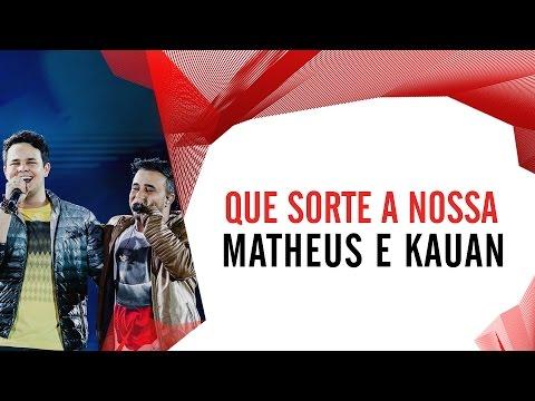 Que Sorte a Nossa - Matheus e Kauan - Villa Mix Goiânia 2016 ( Ao Vivo )