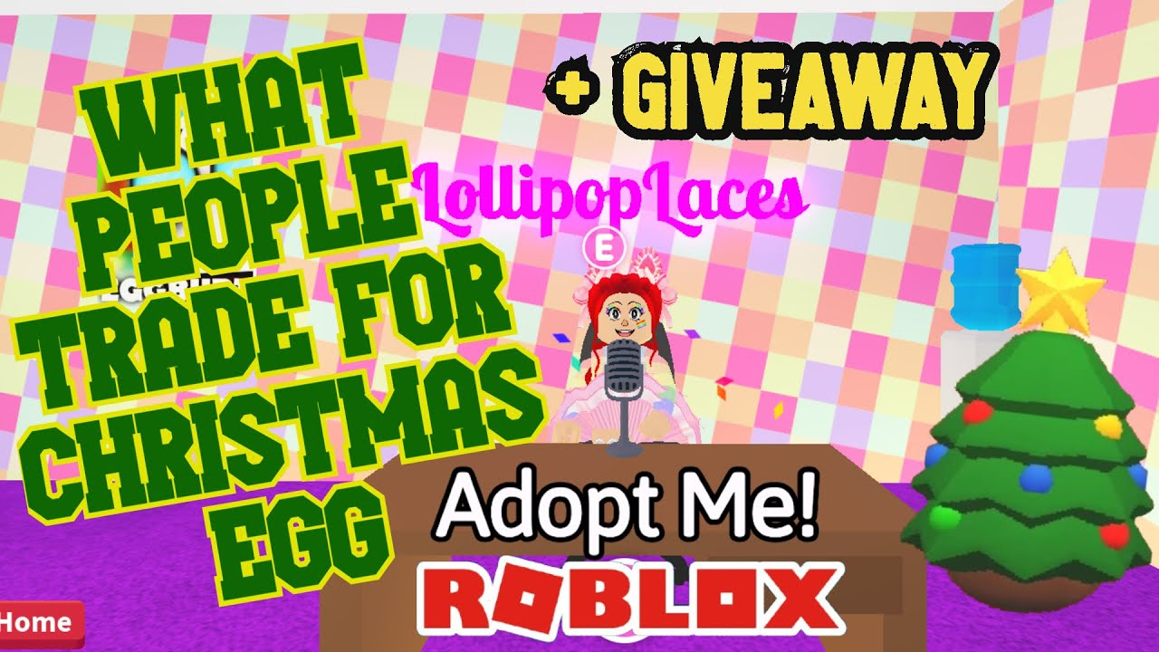 WHAT PEOPLE TRADE FOR CHRISTMAS EGG ROBLOX ADOPT ME + GIVEAWAY - YouTube