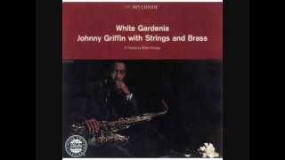 Johnny Griffin - White Gardenia - White Gardenia