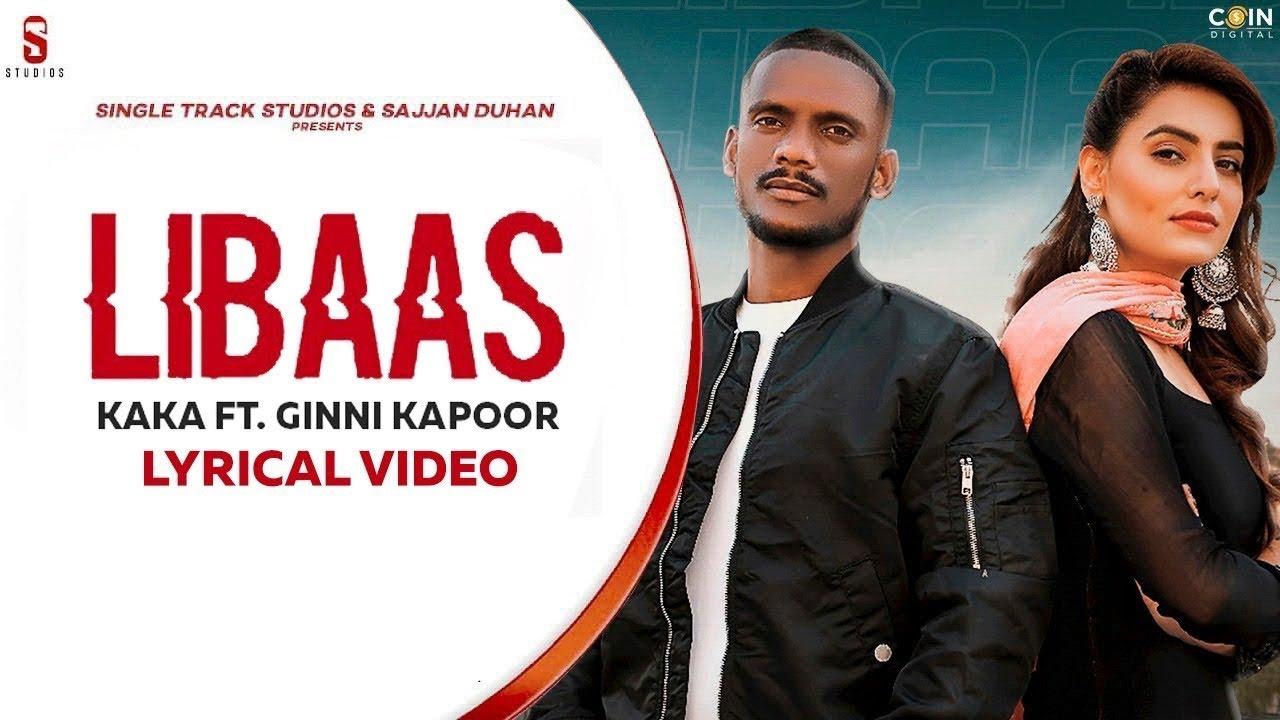 Kale Je Libaas Di  KAKA  Official Video  Ginni Kapoor  Latest Punjabi  New Punjabi Songs 2021