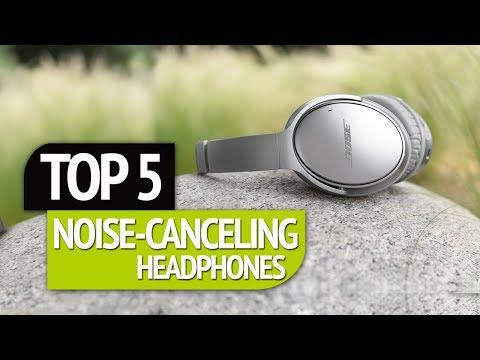 TOP 5 : Noise Canceling Headphones 2018