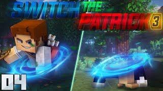 SWITCH THE PATRICK 3 : DEUXIÈME SWITCH !! #04