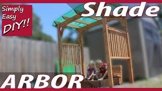 DIY Shade Arbor