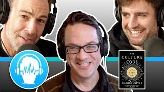 Mixed Mental Arts, ep. 312: The Culture Code – Dan Coyle