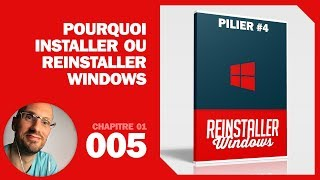 Pourquoi installer ou reinstaller Windows ?
