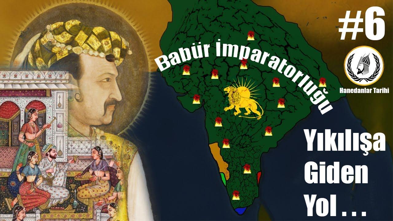 Yıkılışa Giden Yol... I Babür İmparatorluğu I Bölüm 6