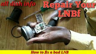 How to fix a bad LNB ( खराब एल.एन.बी. को ठीक करने का तरीका )