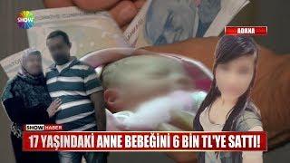 17 yaşındaki anne bebeğini 6 Bin TL'ye sattı!