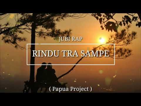 Jubi Rap - Rindu Tra Sampe ( Official Video )