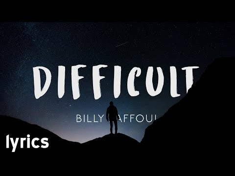 Billy Raffoul - Difficult // lyrics
