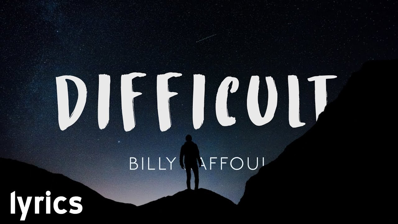 Download Billy Raffoul - Difficult // lyrics