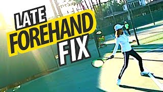 LATE Forehand Fix - tennis lesson