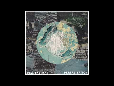 Derealization - Will Eastman