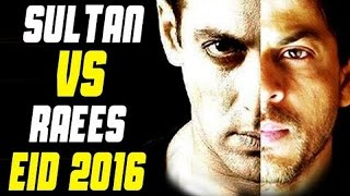Salman Khan AFRAID of Shahrukh Khan | Sultan V/S Raees CLASH 2016