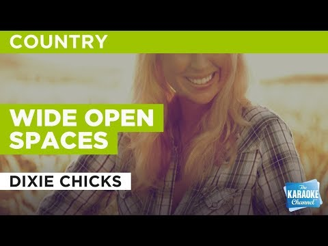 "Wide Open Spaces in the Style of ""Dixie Chicks"" with lyrics (no lead vocal)"