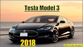 Tesla 3 2018 - New 2018 Tesla Model 3 Interior And Review