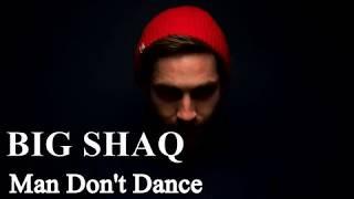 Big Shaq   Man Don't Dance lyrics