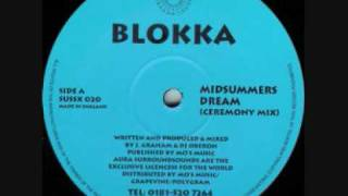 Blokka -  Midsummers Dream (Ceremony Mix)