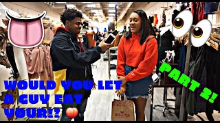 WOULD YOU LET A GUY EAT YOUR A$$!?👅💦 (PART 2!!)   Public Interview   Mk3maxwell