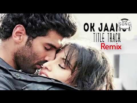Ok Jaanu Remix - humma song ok jaanu remix dj rahul sood 98152  88013