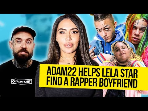 Adam22 Helps Lela Star Find A Rapper Boyfriend