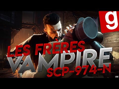 SCP RP // SCP-974-N LES FRÈRES VAMPIRE ! - Garry's Mod