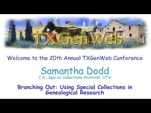 2017 TXGenWeb Conference - Samantha Dodd - UTA Special Collections