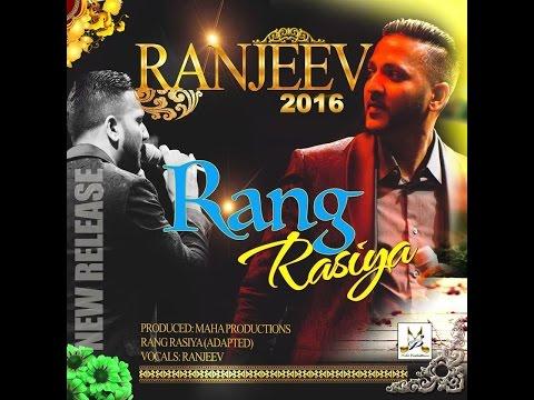 Ranjeev Ramdeen - Rang Rasiya [ Sing Back 2016 ]