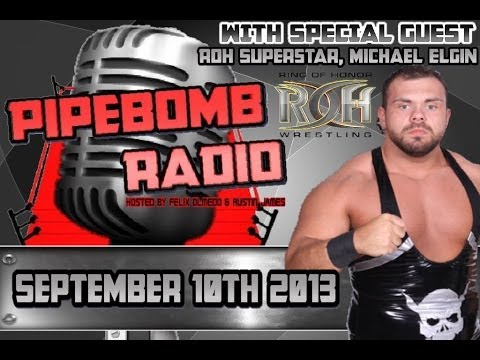 Pipebomb Radio with ROH Superstar Michael Elgin - September 10, 2013