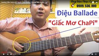 Giấc Mơ Chapi - Guitar Hướng Dẫn Ballade 4/4 chậm