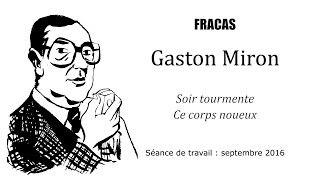 Gaston Miron - Séance de travail 2016