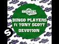 Bingo Players Ft Tony Scott - Devotion (Blacktron Remix)