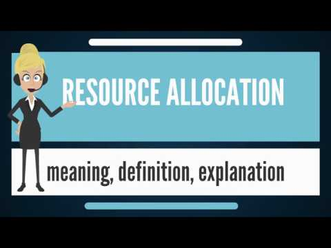 What Is RESOURCE ALLOCATION? What Does RESOURCE ALLOCATION Mean? RESOURCE ALLOCATION Meaning