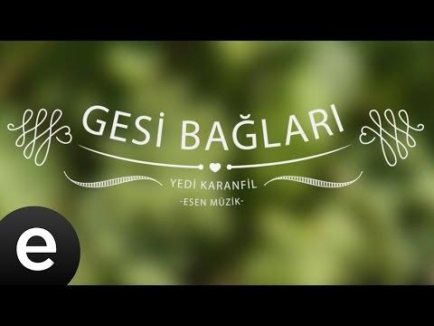 Gesi Bağları (Kubat) (Yedi Karanfil) - Esen Müzik