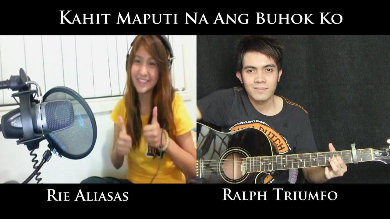 Kahit Maputi Na Ang Buhok Ko (cover) - Rie Aliasas and ... : Doovi