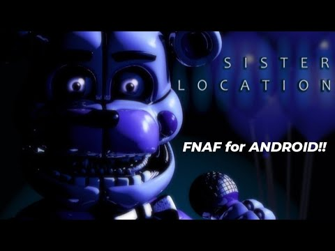 HOW TO DOWNLOAD FNAF SISTER LOCATION FOR FREE! ( Only ANDROID)