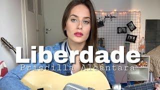Julia Gama - Liberdade (Priscilla Alcântara) COVER