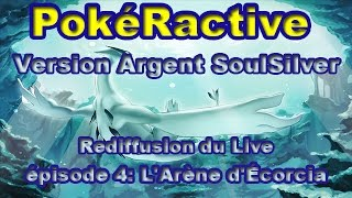 PokéRactive Version Argent SoulSilver épisode 4: L'Arène d'Écorcia