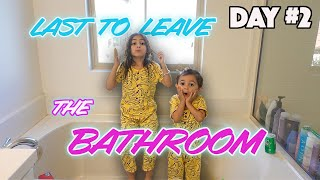 LAST PERSON TO LEAVE THE BATHROOM WINS!!