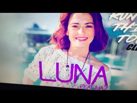 Luna feat Iyaz - Run this town