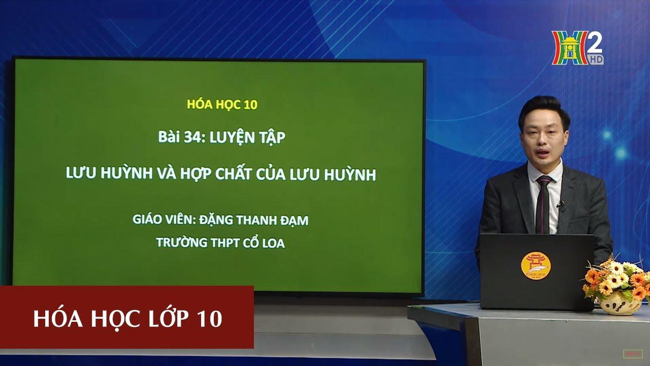 MÔN HÓA HỌC – LỚP 10 | LUYỆN TẬP OXI – LƯU HUỲNH (TIẾT 3) | 13H30 NGÀY 12.05.2020 | HANOITV