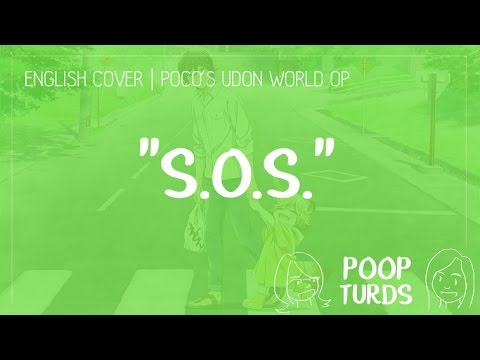 S.O.S. | English Cover | Poco's Udon World OP