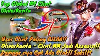Belajar Clint Dari Top Global #1 Clint OliverKenta - User Clint Paling GILA!! Clint Jadi Assassin