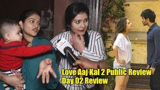 Love Aaj Kal 2 Movie Public Review | Day 02 Review | Kartik Aaryan, Sara Ali Khan