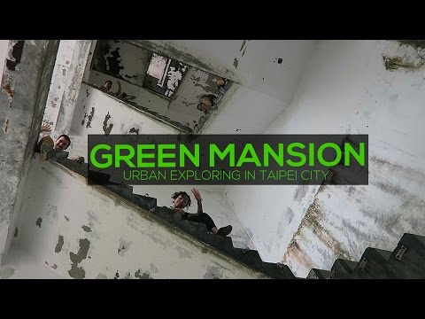 Urban Exploration Green Mansion | NEW TAIPEI CITY, TAIWAN
