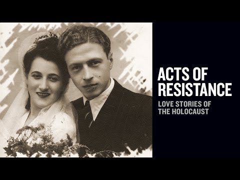 Acts Of Resistance: Love Stories Of The Holocaust