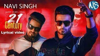 21 Century : Mankirt Aulakh Ft. Singga Latest Punjabi Songs 2019 | NAVI SINGH